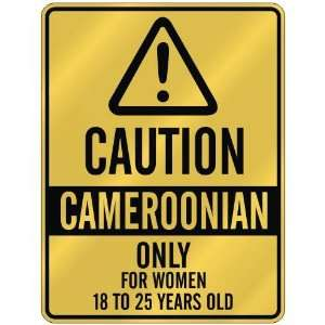 CAUTION  CAMEROONIAN ONLY FOR WOMEN 18 TO 25 YEARS OLD  PARKING SIGN
