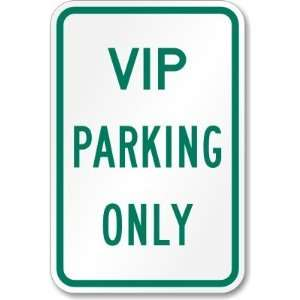 VIP Parking Only High Intensity Grade Sign, 18 x 12