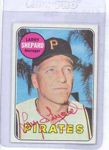 Larry Shepard Pittsburgh Pirates 1969 Topps Signed Card