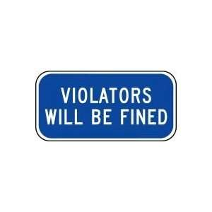 VIOLATORS WILL BE FINED Sign 6 x 12 .080 Reflective Aluminum   ADA