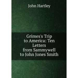 Ten Letters from Sammywell to John Jones Smith John Hartley Books