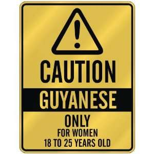 CAUTION  GUYANESE ONLY FOR WOMEN 18 TO 25 YEARS OLD  PARKING SIGN