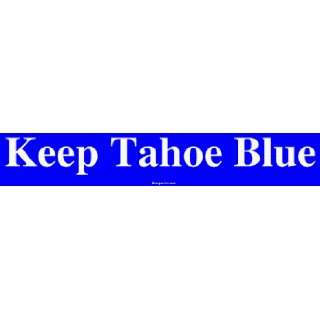 Keep Tahoe Blue Large Bumper Sticker Automotive