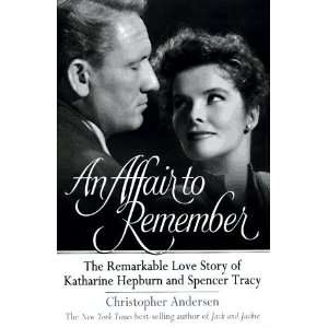 An Affair to Remember The Remarkable Love Story of